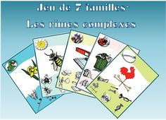 7 familles des rimes complexes French Resources, Family Units, French School, Second Language, Little People, Homeschool, The Unit, Teaching, Activities