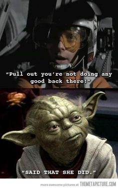 Yoda never misses an opportunity…