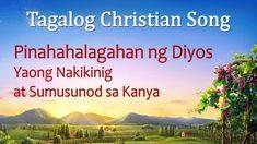 """Tagalog Christian Song With Lyrics """"Pinahahalagahan ng Diyos Yaong Nakik. Praise Songs, Worship Songs, Christian Movies, Tagalog, Song Lyrics, Dating, Quotes, Music Lyrics, Song Lyric Quotes"""