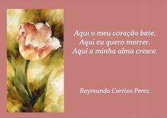 SONHOS, POESIAS E VERSOS - Raymundo Cortizo Perez: P!ngos De Letr@s - 1661 A 1665