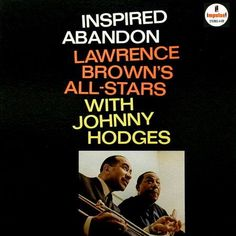 Lawrence Brown's All Stars with Johnny Hodges - Inspired Abandon - Impulse! Records A-89