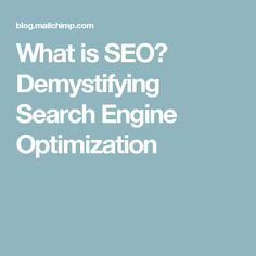 What is SEO? Demystifying Search Engine Optimization