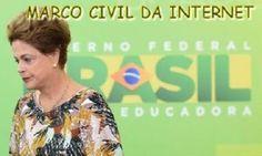 Informática Educativa - Márcia Carioni: MARCO CIVIL DA INTERNET: A última Lei de Dilma ant...