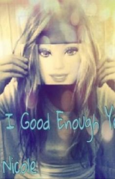 """""""Am I Good Enough Yet? (3 Separate Tales)"""" by FangirlandFeels - """"This is a novel with three separate tales:  #1 My name is Shailene Young. I'm an average 16 year old…"""""""
