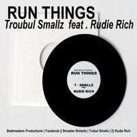 Run things - T-Smallz feat Rudie Rich [2011] OFFICIAL SINGLE by Rudie Rich on SoundCloud