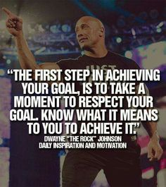 Dwayne the rock Johnson motivating you and your goals!