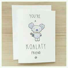 You're A KOALATY Friend - koala bear, punny birthday cards, birthday bear card… Birthday Card Puns, Birthday Cards For Friends, Friend Birthday Gifts, Funny Birthday, Diy Cards For Friends, Birthday Presents, Birthday Wishes, Birthday Quotes, 25 Birthday