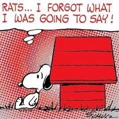 Forgot what he was going to say! Snoopy cartoon via www.Facebook.com/Snoopy