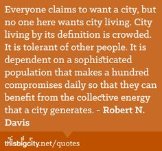 Everyone claims to want a city....
