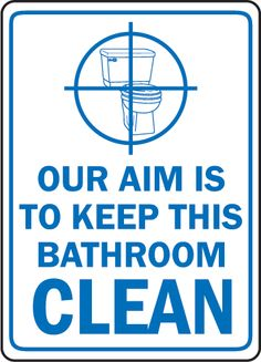 Our Aim Keep Bathroom Clean Sign by SafetySign.com - D5945
