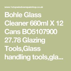 Bohle Glass Cleaner 660ml X 12 Cans BO5107900 27.78 Glazing Tools,Glass handling tools,glass cleaners,Window Fixings,Window Handles,Window repair parts