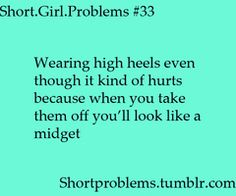 "My answer to every single guy who has ever asked me ""why do you wear heels when you know you're feet will kill you?"""