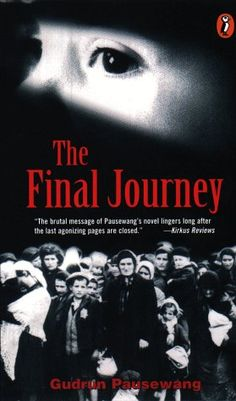 The Final Journey by Gudrun Pausewang... This German import imagines an 11-year-old Jewish girl's experience on a train bound for Auschwitz.... one of the most moving books I have ever read