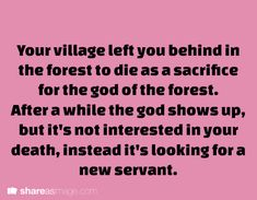 You agree and you do serve them well. But you don't want to be a simple servant forever. Idea A: Plan revenge on former village. Idea B: Plan to kill the God and take their place. | Writing Prompt
