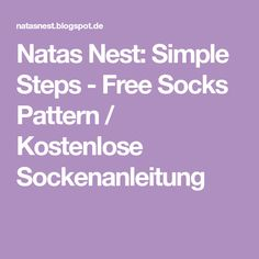 Natas Nest: Simple Steps - Free Socks Pattern / Kostenlose Sockenanleitung