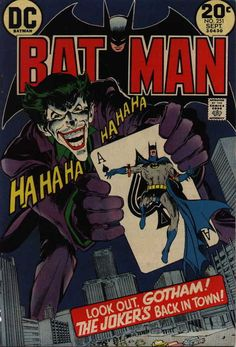 Batman #251, September 1973, cover by Neal Adams. Joker covers always hit big! I HAVE THIS AS A POSTER IN MY DORM!!!