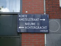 The Netherlands Amsterdam street name sign. Streets sometimes change name along their length. Street Name Sign, Street Names, Street Signs, Name Signs, Letter Board, Netherlands, Amsterdam, Change, Lettering
