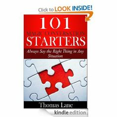 Amazon.com: 101 Magic Conversation Starters: Always Say the Right Thing in Any Situation eBook: Thomas Lane: Kindle Store
