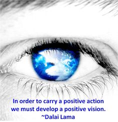 In order to carry a positive action, we must develop a positive #vision. #life #quote