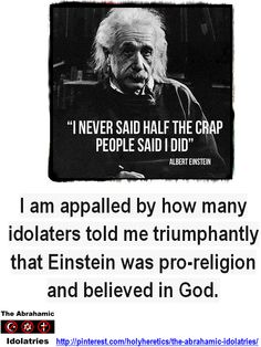 """Einstein: """"It was, of course, a lie what you read about my religious convictions, a lie which is being systematically repeated. I do not believe in a personal God and I have never denied this but have expressed it clearly. If something is in me which can be called religious then it is the unbounded admiration for the structure of the world so far as our science can reveal it."""""""