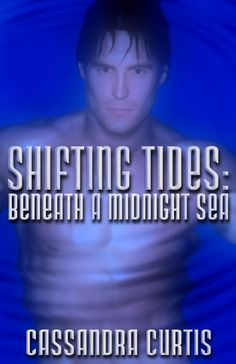 Book 1 in my Shifting Tides series, erotic paranormal romance
