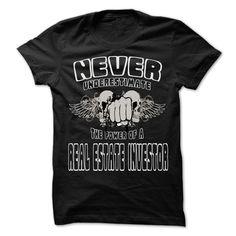 NEVER UNDERESTIMATE THE POWER OF Real estate investor - T Shirt, Hoodie, Sweatshirt