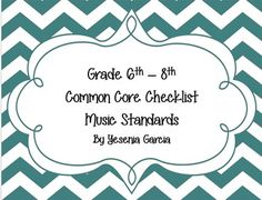Common Core Music Standards Checklists - Middle School (for Choir, Band, and Orchestra)