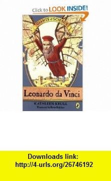 Leonardo da Vinci (Giants of Science) (9780142408216) Kathleen Krull, Boris Kulikov , ISBN-10: 0142408212  , ISBN-13: 978-0142408216 ,  , tutorials , pdf , ebook , torrent , downloads , rapidshare , filesonic , hotfile , megaupload , fileserve