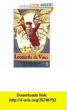Leonardo da Vinci (Giants of Science) (9780142408216) Kathleen Krull, Boris Kulikov , ISBN-10: 0142408212  , ISBN-13: 978-0142408216 ,  , tutorials , pdf , ebook , torrent , downloads , rapidshare , filesonic , hotfile , megaupload , fileserve