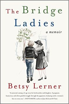 """The Bridge Ladies: A Memoir Paperback by Betsy Lerner (Author) A fifty-year-old Bridge amusement gives a startling approach to cross the generational partition between a girl and her mom. Betsy Lerner takes us on a capably individual scholarly trip, where we take in somewhat about Bridge and a great deal about existence. After a lifetime characterizing herself rather than her mom's """"don't ask, don't tell"""" era, Lerner winds up back in her youth home, not five miles from the mother she…"""