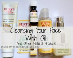 an uncomplicated life blog: Cleansing Your Face With Oil