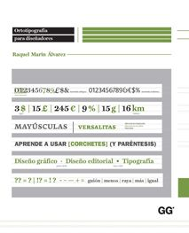 Ortotipografía para diseñadores. Raquel Marín Álvarez. Editorial: Gustavo Gili.  Escribir correctamente para comunicarnos fácilmente.
