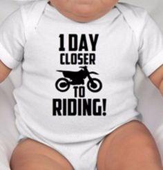 1 DAY CLOSER TO RIDING Onesie Baby White Shirt MX Dirt Bike Motocross Motorcycle…
