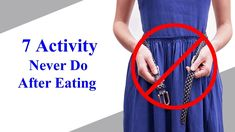 7 Things You Should Never Do After Eating – You Must Follow Health Guide...