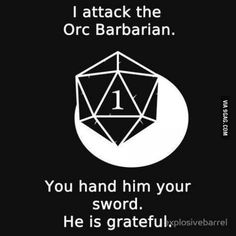 I may be called a nerd, but role-playing brought me so many good memories. Geeks, Dungeons And Dragons Memes, Dnd Funny, Dragon Memes, Thing 1, Pen And Paper, Funny Games, Tabletop Rpg, Just In Case