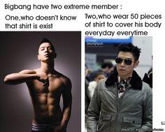 Big Bang's 2 extremes for TOP.. Put a shirt on Taeyang.. Wait nvm.. U would just rip it