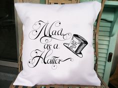 Mad as a Hatter Pillow Cover - Alice in Wonderland Decorative Pillow Cover