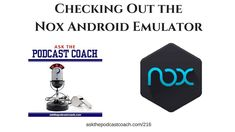 Nox Adnroid Emulator This is a quick segment from the Ask the Podcast Coach with Dave Jackson from the School of Podcasting Jim Collison from www.theaverageguy.tv and Bill Hutchison from www.ywampodcast.com Software is for Windows at www.bignox.com
