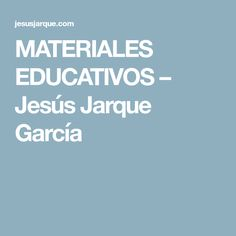 MATERIALES EDUCATIVOS – Jesús Jarque García
