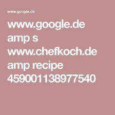 www.google.de amp s www.chefkoch.de amp recipe 459001138977540