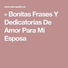 » Bonitas Frases Y Dedicatorias De Amor Para Mi Esposa