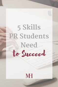 Do you think you know what skills are necessary in order to be successful in PR? College students with a public relations major need to read this!