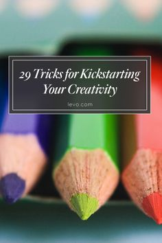 HOW TO: kickstart your #creativity even when you're hitting a wall www.levo.com