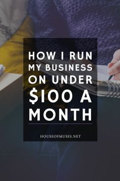 How I Run My Business for Under $100 per Month