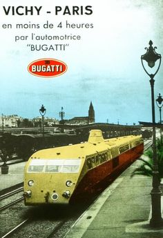The Bugatti - Super Car Center Train Posters, Railway Posters, Bugatti, Locomotive, Orient Express Train, Train France, Train Truck, Steam Railway, Vintage Trucks