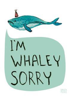 I'm Whaley Sorry Greeting Card