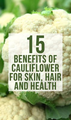 Top 15 Benefits Of Cauliflower For Skin, Hair And Health