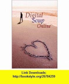 Digital Soup Online (9781411675742) Susan Wilson , ISBN-10: 1411675746  , ISBN-13: 978-1411675742 ,  , tutorials , pdf , ebook , torrent , downloads , rapidshare , filesonic , hotfile , megaupload , fileserve