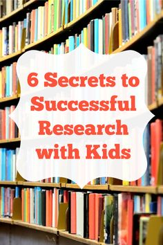 From the fabulous Rachel Lynette- 6 Secrets to Successful Research With Kids