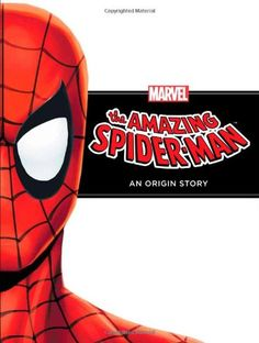 The Amazing Spider-Man: An Origin Story (Marvel Origin Story) by Disney Book Group